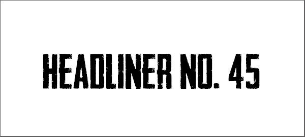 Headliner No - 45 Font