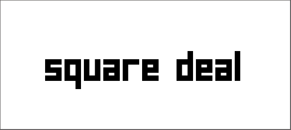 Square Deal Font