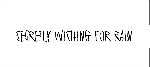 Secretly Wishing for Rain Font